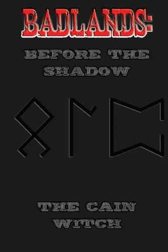 Badlands: Before the Shadow: The Cain Witch: MR Robert E