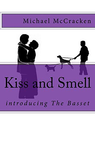 9781517625573: Kiss and Smell: introducing The Basset