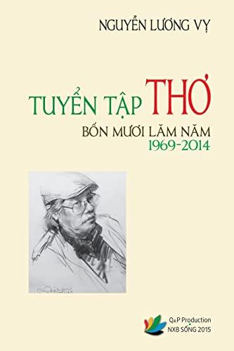 9781517629502: Tuyen Tap Tho Bon Muoi Lam Nam (1969-2014) - Nguyen Luong Vy