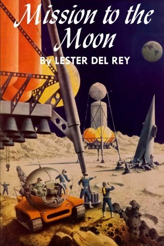 Mission to the Moon (Winston Science Fiction): del Rey, Lester