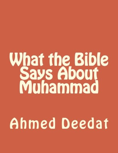 What the Bible Says About Muhammad: Deedat, Ahmed
