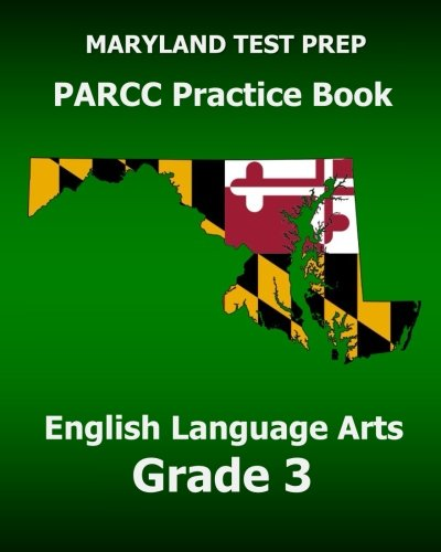 9781517631833: MARYLAND TEST PREP PARCC Practice Book English Language Arts Grade 3: Preparation for the PARCC English Language Arts/Literacy Tests