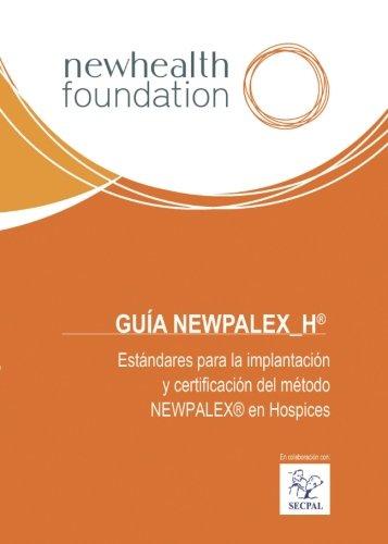9781517633202: Guía Newpalex_H®: Estándares para la implantación y certificación del método Newpalex® en Hospices