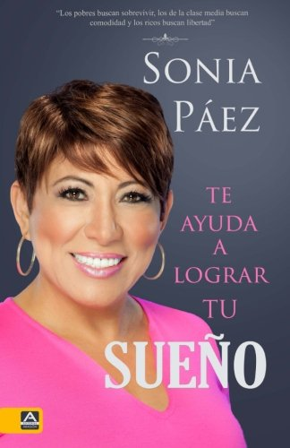 9781517634407: Sonia Paez te ayuda a lograr tu sueno