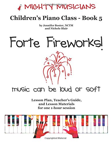 9781517635435: Forte Fireworks!: Mighty Musicians Piano Class (Volume 5)