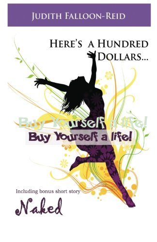 9781517636289: Here's a Hundred Dollars...Buy Yourself a Life!