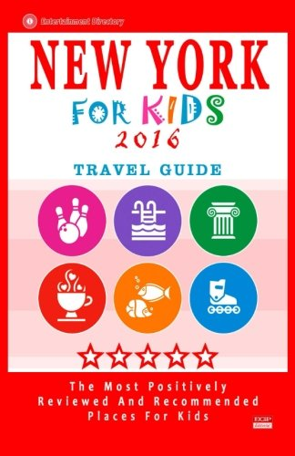 9781517637446: New York For Kids 2016: Places for Kids to Visit in New York (Kids Activities & Entertainment 2016)