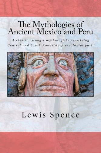 9781517641689: The Mythologies of Ancient Mexico and Peru