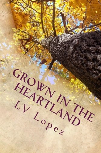 9781517641788: Grown in the Heartland: Poems from a Bend on the Mississippi River