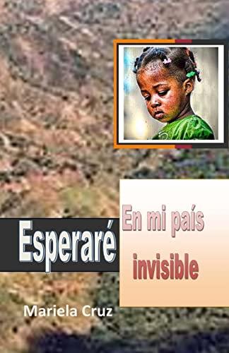 9781517642808: Esperare: en mi pais invisible