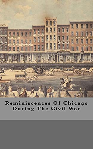 9781517643300: Reminiscences Of Chicago During The Civil War