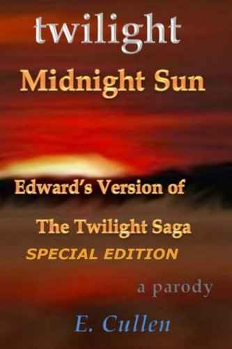 9781517643836: Twilight Midnight Sun: Edward's Version of The Twilight Saga (A Parody) Special