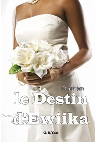 9781517644390: le Destin d'Ewiika: l'intégrale (French Edition)