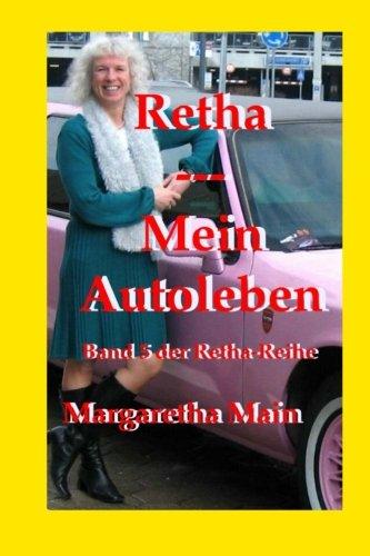 9781517645274: Retha - Mein Autoleben (Retha-Reihe) (Volume 5) (German Edition)