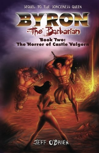 9781517645649: The Horror of Castle Valgorn: Byron the Barbarian: Book Two (Volume 2)