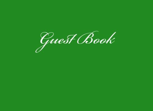 9781517645878: Guest Book (Green Blank Pages Edition): Classic Green Option - ON SALE NOW - JUST $6.99 (Guest Books) (Volume 17)
