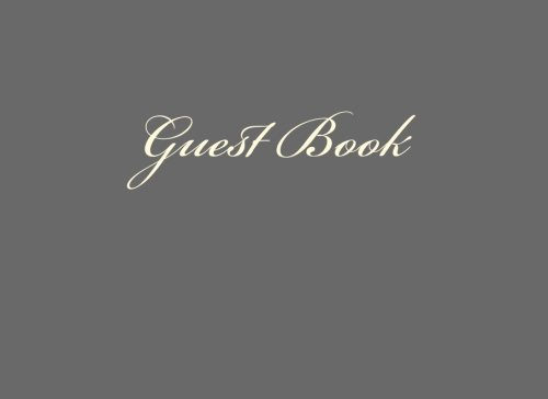 9781517645953: Guest Book (Grey Blank Pages Edition): Classic Grey Option - ON SALE NOW - JUST $6.99 (Guest Books) (Volume 18)