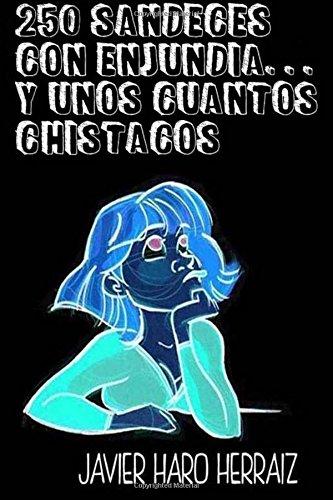 9781517646905: 250 Sandeces con Enjundia... Y unos cuantos Chistacos (Spanish Edition)
