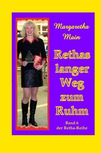 9781517649746: Rethas langer Weg zum Ruhm (Retha-Reihe) (Volume 6) (German Edition)