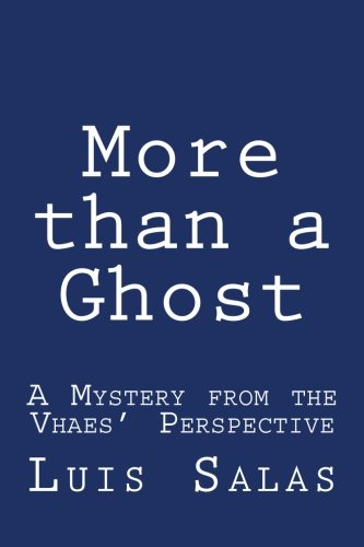 More Than a Ghost: A Mystery from: Salas, Luis