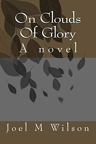 9781517652999: On Clouds Of Glory: A novel