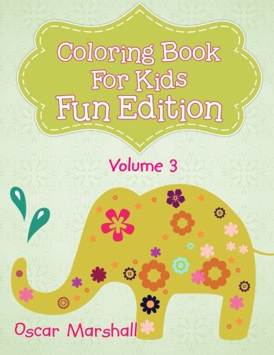 9781517653101: Coloring Book For Kids - Volume 3: Fun Edition