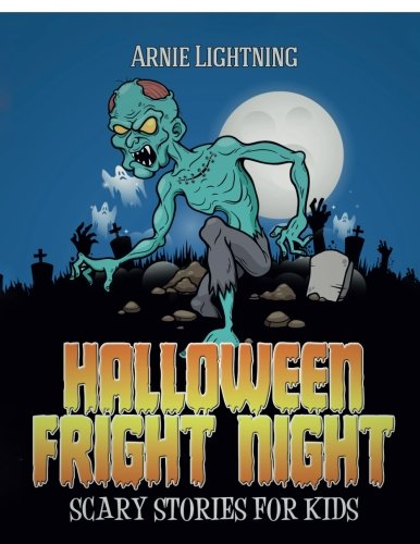 9781517653798: Halloween Fright Night: Scary Stories for Kids: Ghost Stories, Halloween Jokes, and Halloween Coloring Book! (Haunted Halloween Fun) (Volume 7)