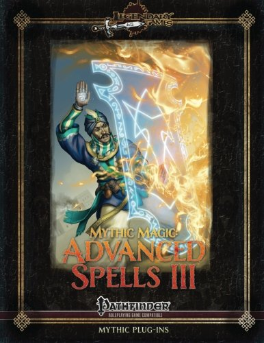 9781517654283: Mythic Magic: Advanced Spells III: Volume 6