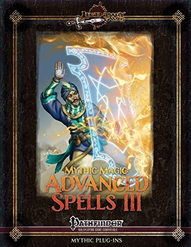 9781517654283: Mythic Magic: Advanced Spells III (Volume 6)