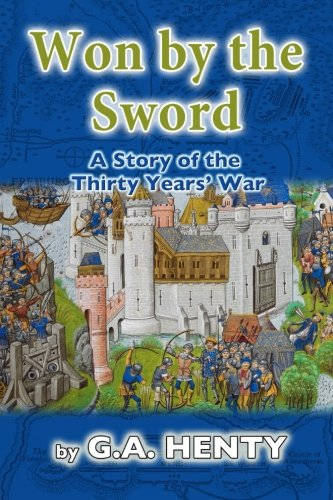 9781517657956: Won by the Sword: A Story of the Thirty Years' War