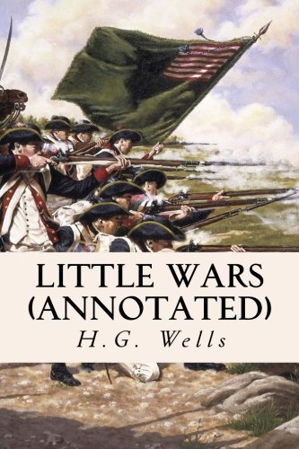 Little Wars (Annotated) (Paperback): H G Wells