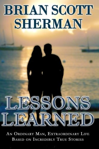 9781517658373: Lessons Learned: An Ordinary Man, Extraordinary Life