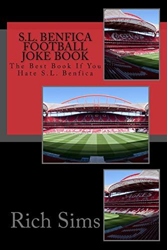 9781517658892: S.L. BENFICA Football Joke Book: The Best Book If You Hate S.L. Benfica (Soccer Joke Book)