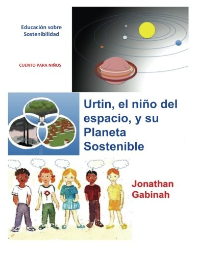 9781517659011: Urtin, el nino del espacio, y su Planeta sostenible: Educacion sobre Sostenibilidad (Spanish Edition)