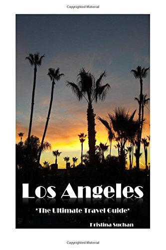 9781517659554: Los Angeles - The Ultimate Travel Guide
