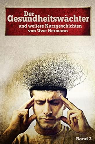 9781517659578: Der Gesundheitsw�chter: Kurzgeschichten - Band 3