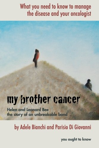 9781517661014: My brother cancer: What you need to know to manage the disease and your oncologist (you ought to know) (Volume 1)