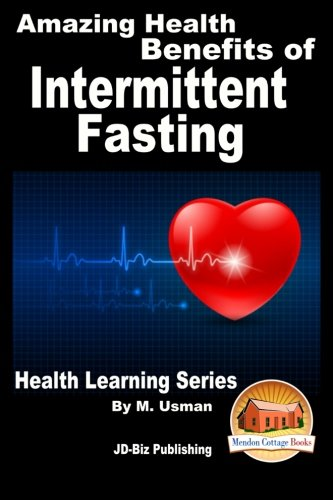 9781517661724: Amazing Health Benefits of Intermittent Fasting - Health Learning Series