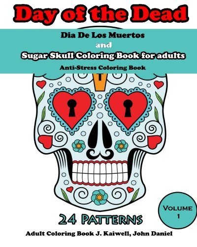 9781517661816: Dia De Los Muertos : Day of the Dead and Sugar Skull Coloring Book for adults: Coloring Books for Grownups : Anti-Stress Coloring Book (Volume 1)