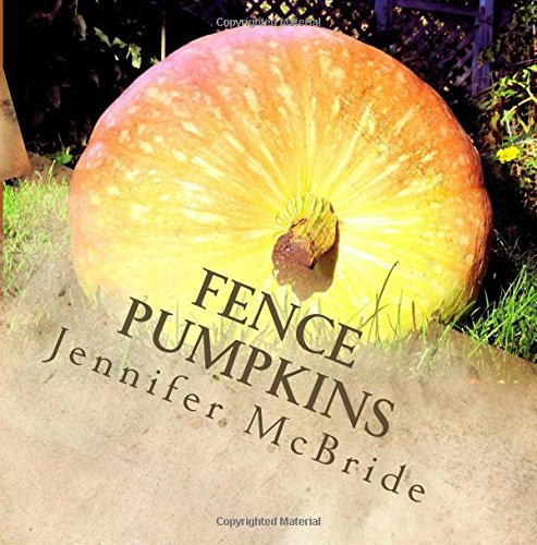 9781517663841: Fence Pumpkins: Thoughts and affirmations from the garden