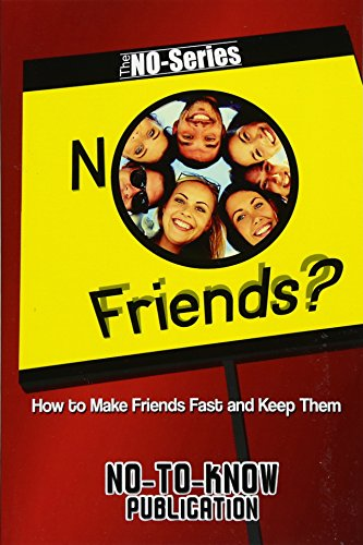 9781517665777: NO Friends?: How to Make Friends Fast and Keep Them (The NO-Series)