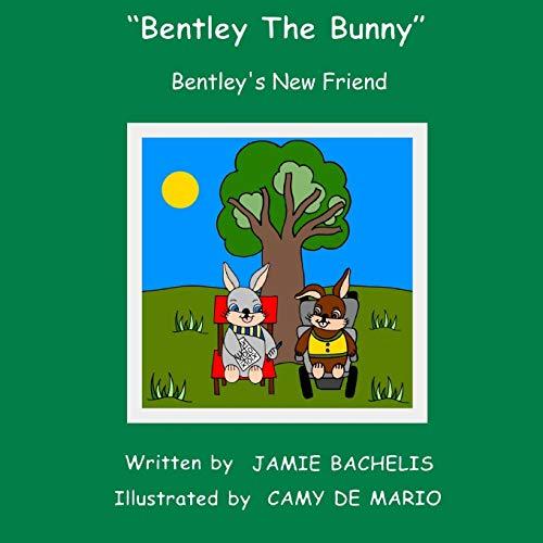 9781517667245: Bentley The Bunny: Bentley's New Friend (Volume 10)