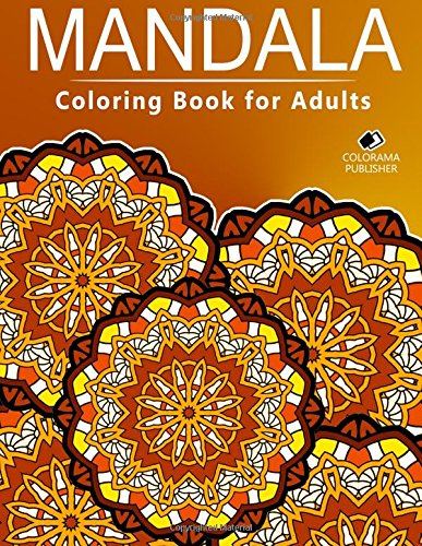 9781517667856: Mandala Coloring Book for adults: Stress Relieving Patterns : Colorama Publishing - Coloring Books For Adults ,Mandala coloring books, Mandala coloring books for adults