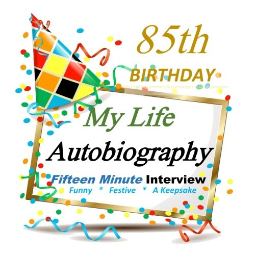 9781517671044: 85th Birthday Gifts in All Departments: My Life Autobiography, 85th Birthday Party Supplies in All Departments
