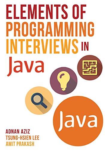 Elements of Programming Interviews in Java: The: Adnan Aziz; Tsung-Hsien