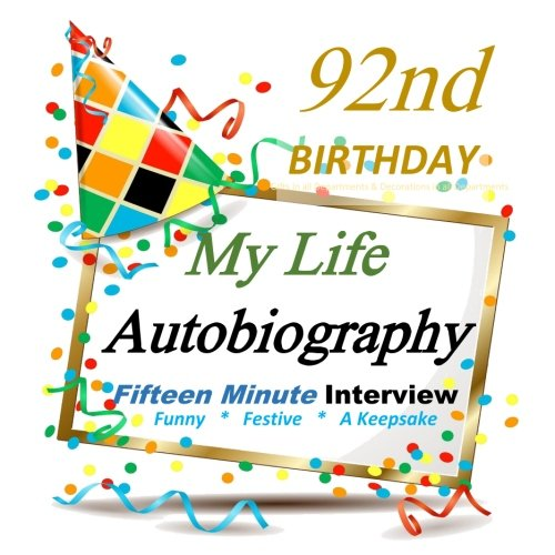 9781517671952: 92nd Birthday Gifts in All Departments & 92nd Birthday Decorations in Alll Departments: Autobiography Party Gift for Guest of Honor, 92nd Birthday ... birthday party supplies in all departments