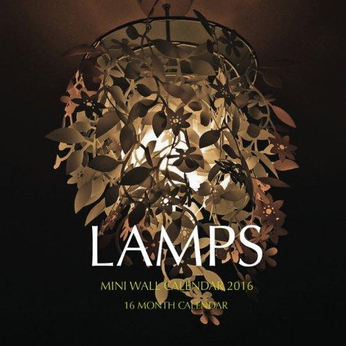 9781517672720: Lamps Mini Wall Calendar 2016: 16 Month Calendar