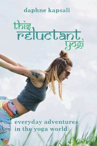 9781517674915: This Reluctant Yogi: Everyday adventures in the yoga world