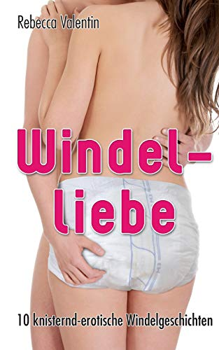9781517675608: Windelliebe: 10 knisternd-erotische Windelgeschichten