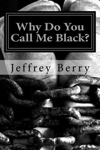 9781517676018: Why Do You Call Me Black?